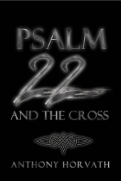 Psalm 22 and the Cross thumb Psalm 22 and the Cross Or, One Reason So Many of the First Christians were Jews